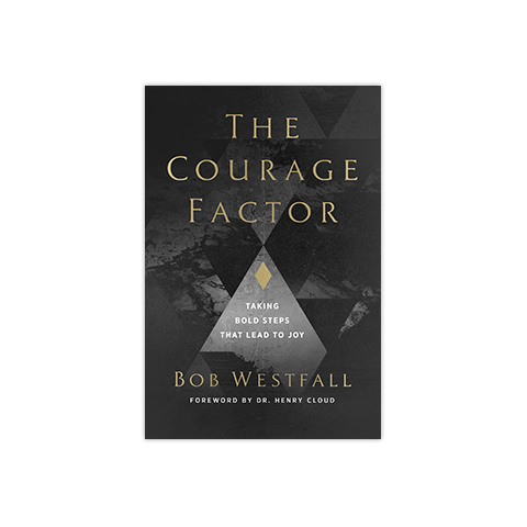 The Courage Factor: Taking Bold Steps That Lead to Joy