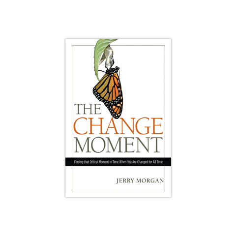 The Change Moment: Finding that Critical Moment in Time When You Are Changed for All Time