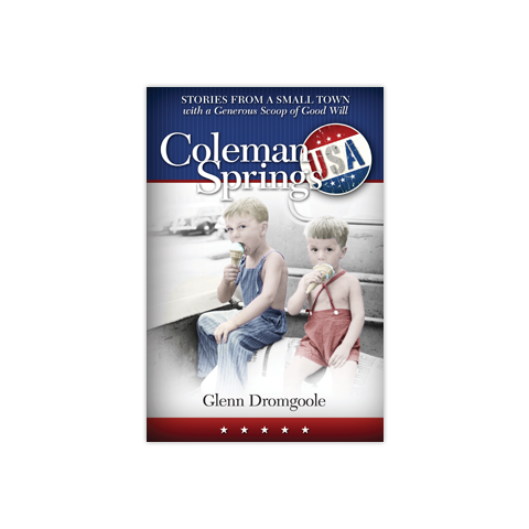 Coleman Springs, USA: Stories from a Small Town with a Generous Scoop of Good Will
