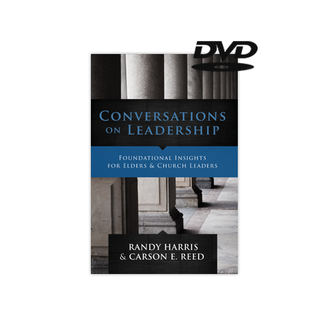 Conversations on Leadership: Foundational Insights for Elders & Leaders (DVD)