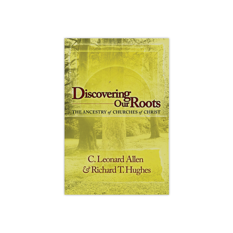 Discovering Our Roots: The Ancestry of Churches of Christ