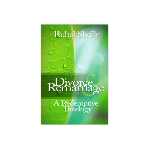Divorce & Remarriage, 2nd Edition: A Redemptive Theology