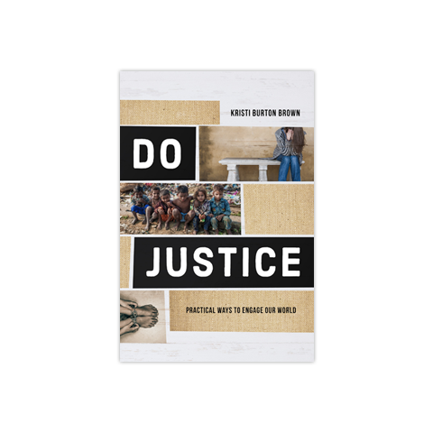 Do Justice: Practical Ways to Engage Our World
