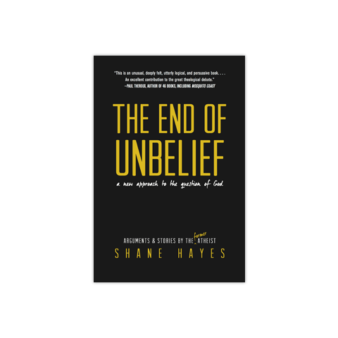 The End of Unbelief: A New Approach to the Questions of God