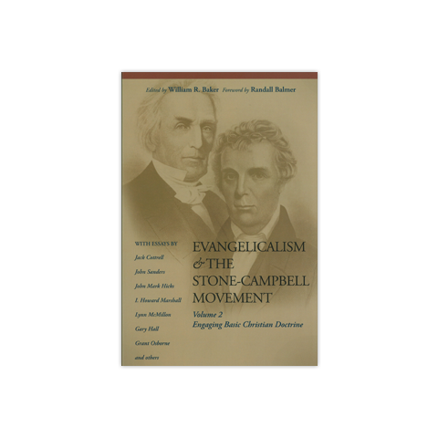 Evangelicalism & the Stone-Campbell Movement, Volume 2: Engaging Basic Christian Doctrine