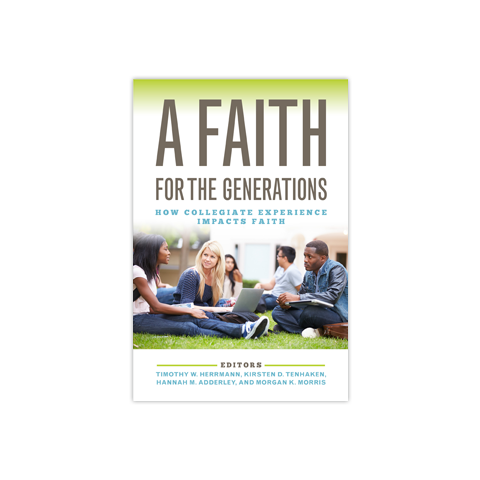 A Faith for the Generations: How Collegiate Experience Impacts Faith