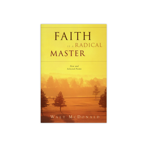 Faith is a Radical Master: New and Selected Poems