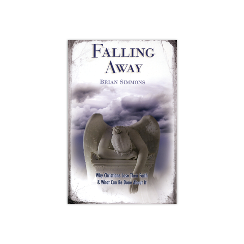 Falling Away, 2nd Edition: Why Chrisitans Lose Their Faith & What Can Be Done About It