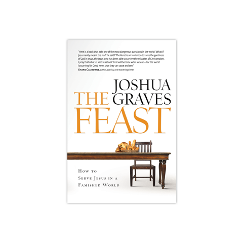 The Feast: How to Serve Jesus in a Famished World
