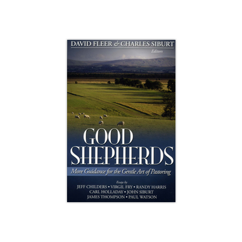 Good Shepherds: More Guidence for the Gentle Art of Pastoring