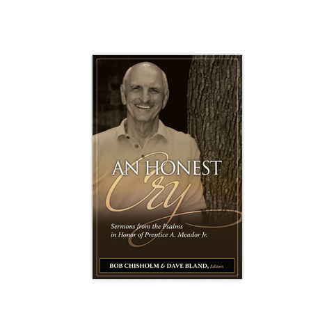 An Honest Cry: Sermons from the Psalms in Honor of Prentice A. Meador, Jr.