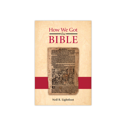 How We Got the Bible, 2nd Edition