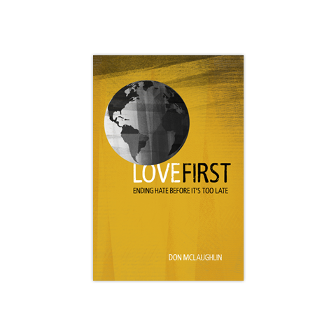 Love First: Ending Hate Before It's Too Late