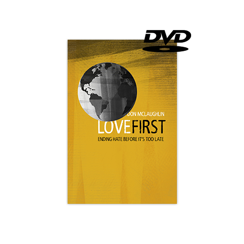 Love First: Ending Hate before It's Too Late - DVD