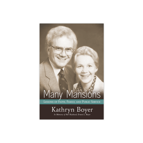 Many Mansions: Lessons of Faith, Family, and Public Service