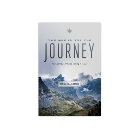 The Map is Not the Journey: Faith Renewed While Hiking the Alps