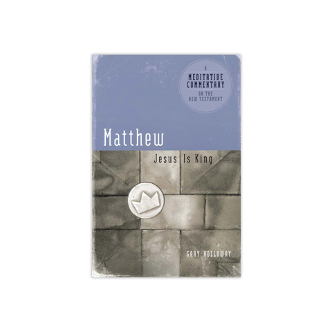 Meditative Commentary: Matthew: Jesus is King