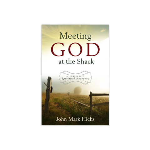 Meeting God at The Shack: A Journal into Spiritual Recovery