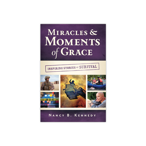 Miracles & Moments of Grace: Inspiring Stories of Survival