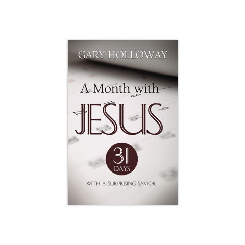 A Month with Jesus: 31 Days with a Surprising Savior