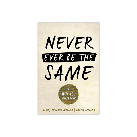 Never Ever be the Same: A New You Starts Today