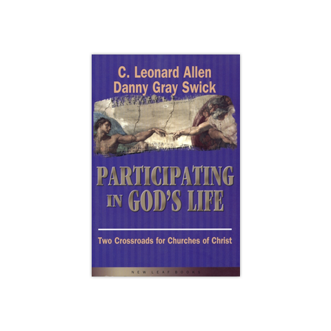Participating in God's Life: Two Crossroads for Churches of Christ