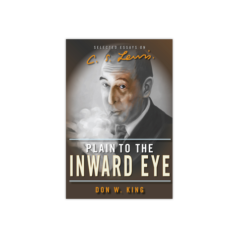 Plain to the Inward Eye: Selected Essays on C. S. Lewis