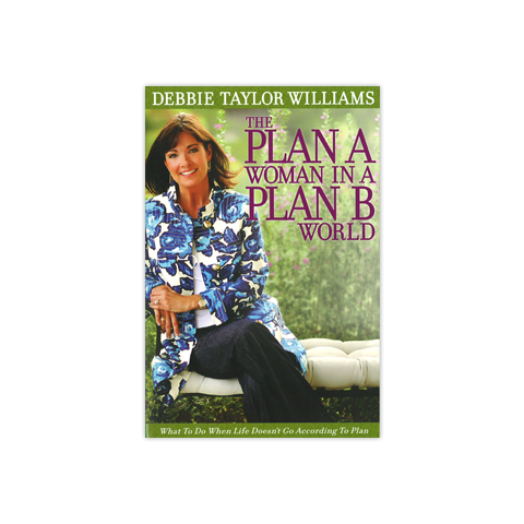 The Plan A Woman in a Plan B World: What to Do When Life Doesn't Go According to Plan