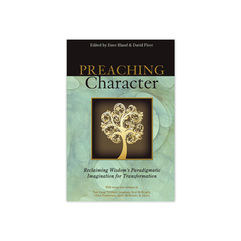 Preaching Character: Reclaiming Wisdom's Paradigmatic Imagination for Transformation