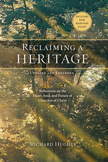 Reclaiming a Heritage, Updated and Expanded Edition: Reflections on the Heart, Soul, and Future of Churches of Christ
