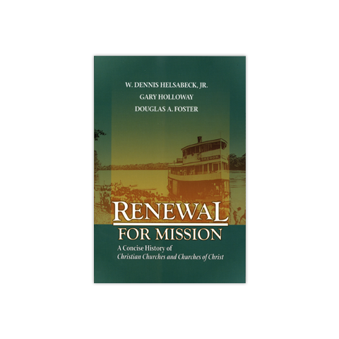 Renewal for Mission: A Concise History of Christian Churches and Churches of Christ