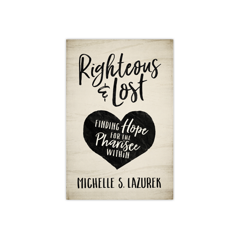 Righteous and Lost: Finding Hope for the Pharisee Within