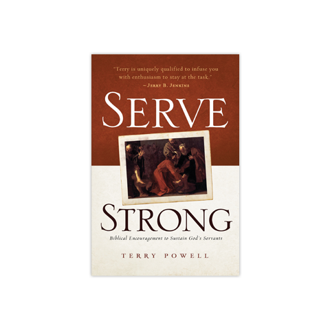 Serve Strong: Biblical Encouragement to Sustain God's Servants