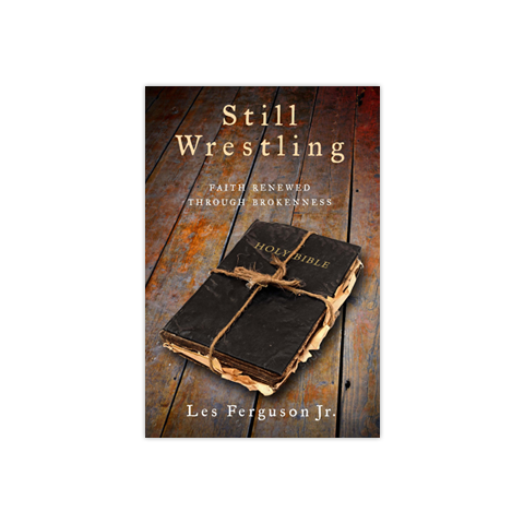 Still Wrestling: Faith Renewed through Brokenness
