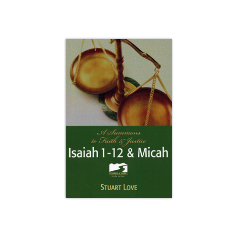 Streams of Mercy: Isaiah 1-12 & Micah: A Summons to Faith & Justice