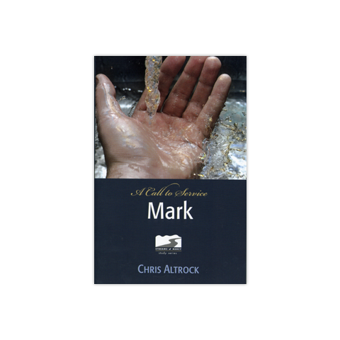 Streams of Mercy: Mark: A Call to Service