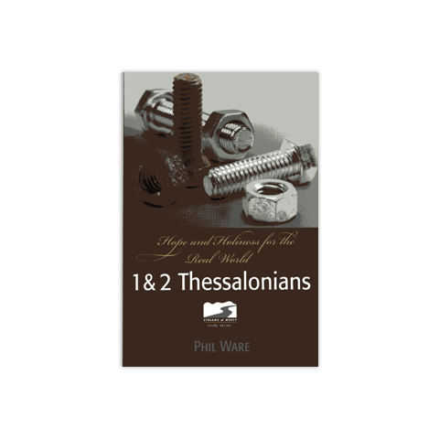 Streams of Mercy: 1 & 2 Thessalonians: Hope and Holiness for the Real World