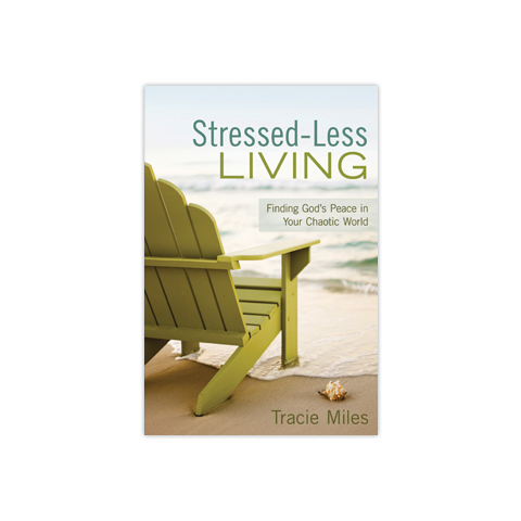 Stressed-Less Living: Finding God's Peace in Your Chaotic World