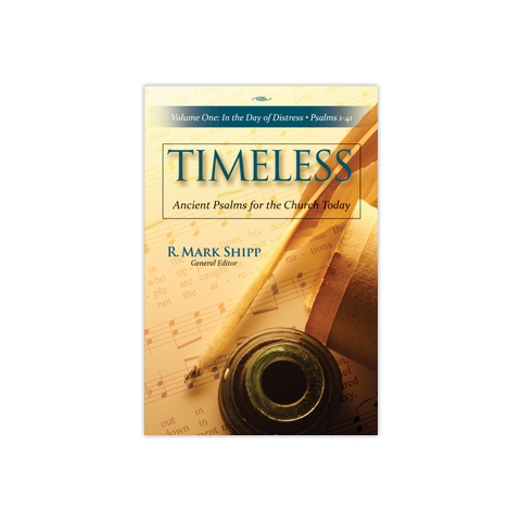 Timeless--Ancient Psalms for the Church Today, Volume 1: Volume One: In the Day of Distress, Psalms 1-41