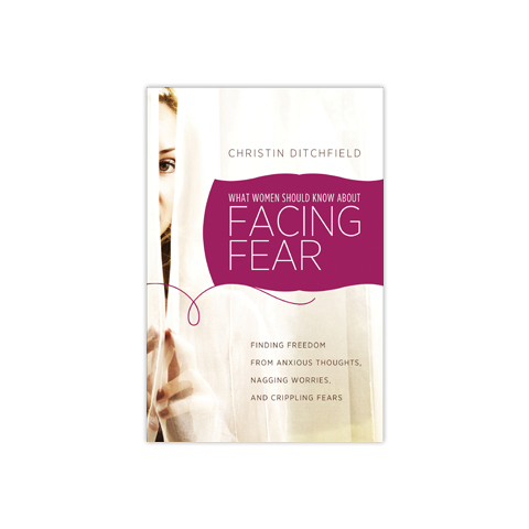 What Women Should Know about Facing Fear: Finding Freedom From Anxious Thoughts, Nagging Worries, and Crippling Fears