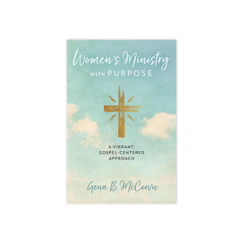 Women's Ministry with Purpose: A Vibrant, Gospel-Centered Approach