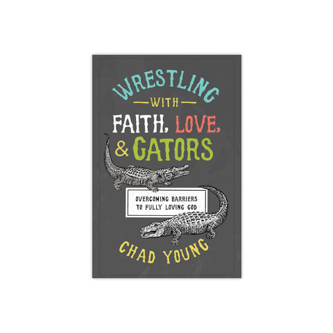 Wrestling with Faith, Love, & Gators: Overcoming Barriers to Fully Loving God