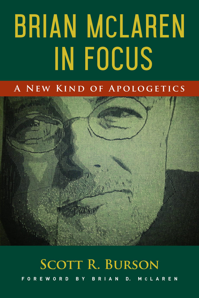 Brian McLaren in Focus: A New Kind of Apologetics
