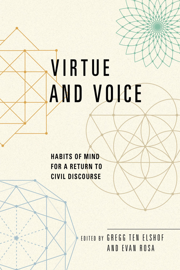 Virtue and Voice: Habits of Mind for a Return to Civil Discourse