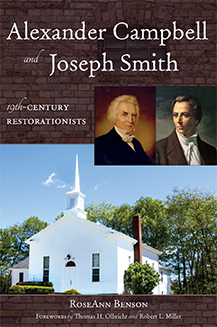 Alexander Campbell and Joseph Smith: Nineteenth-Century Restorationists