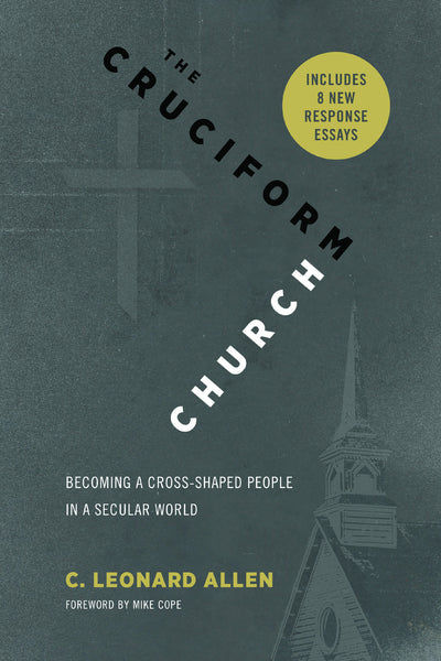 The Cruciform Church: Becoming a Cross-Shaped People in a Secular World — Anniversary Edition