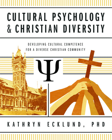 Cultural Psychology and Christian Diversity: Developing Cultural Competence for a Diverse Christian Community