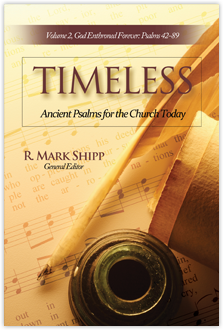 Timeless Vol 2—Ancient Psalms for the Church Today, Volume Two: God Enthroned Forever, Psalms 42-89