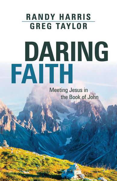 Daring Faith: Meeting Jesus in the Gospel of John