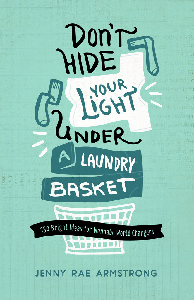 Image result for don't hide your light under a laundry basket